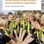 Neuerscheinung Frühjahr 2021: Wertebildung im Jugendfußball – Eine Praxishilfe für Jugendleiter