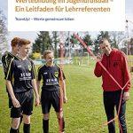 Neuerscheinung Frühjahr 2021: Wertebildung im Jugendfußball – Ein Leitfaden für Lehrreferenten