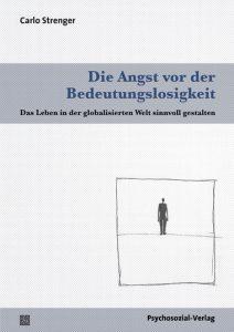 Carlo Strenger: Die Angst vor der Bedeutungslosigkeit © Psychosozial-Verlag