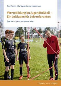 Wertebildung im Jugendfußball – ein Leitfaden für Lehrreferenten © Bertelsmann Stiftung